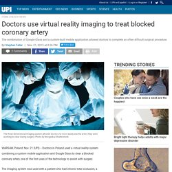 Doctors use virtual reality imaging to treat blocked coronary artery