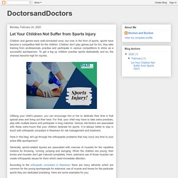 DoctorsandDoctors: Let Your Children Not Suffer from Sports Injury