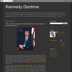 Why is John F. Kennedy Immortalised as a Heroic Figure in American History?