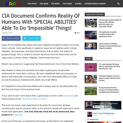 CIA Document Confirms Reality Of Humans With 'SPECIAL ABILITIES' Able To Do 'Impossible' Things!