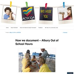 How we document – Albury Out of School Hours