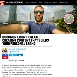 Document, Don't create: Creating Content that Builds Your Personal Brand