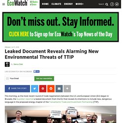 Leaked Document Reveals Alarming New Environmental Threats of TTIP - EcoWatch