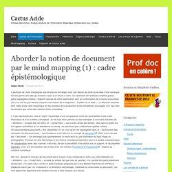 Aborder la notion de document par le mind mapping (1) : cadre épistémologique