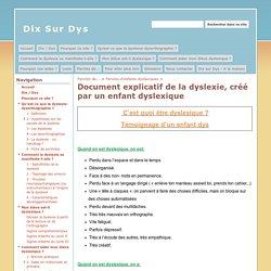 Document explicatif de la dyslexie, créé par un enfant dyslexique - Dix Sur Dys