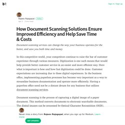 How Document Scanning Solutions Ensure Improved Efficiency and Help Save Time & Costs