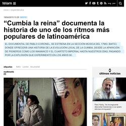 """""""Cumbia la reina"""" documenta la historia de uno de los ritmos más populares de latinoamérica"""