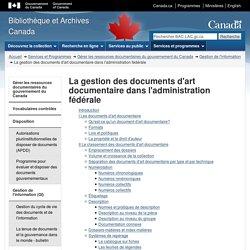 La gestion des documents d'art documentaire dans l'administration fédérale