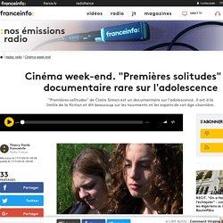 """Cinéma week-end. """"Premières solitudes"""" un documentaire rare sur l'adolescence"""