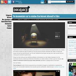Un documentaire sur la création d'un Internet alternatif et libre