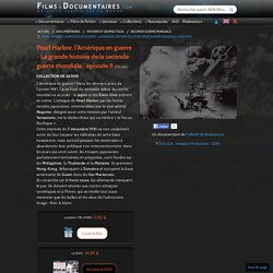 """Documentaire """"Pearl Harbor, l'Amérique en guerre - La grande histoire de la seconde guerre mondiale : épisode 9"""""""