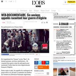 WEB-DOCUMENTAIRE. Six anciens appelés racontent leur guerre d'Algérie- 13 mars 2012 - L'Obs