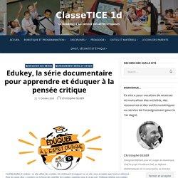 Edukey, la série documentaire pour apprendre et éduquer à la pensée critique – ClasseTICE 1d
