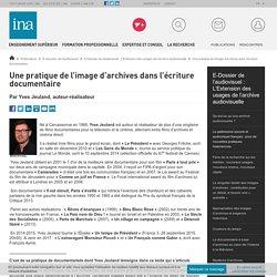 Une pratique de l'image d'archives dans l'écriture documentaire / E-Dossier de l'audiovisuel : L'Extension des usages de l'archive audiovisuelle / E-dossiers de l'audiovisuel / Publications / INA Expert - Accueil - Ina