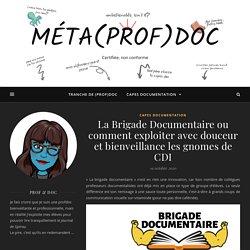 Méta(Prof)Doc - La Brigade Documentaire ou comment exploiter avec douceur et bienveillance les gnomes de CDI
