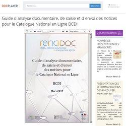 Guide d analyse documentaire, de saisie et d envoi des notices pour le Catalogue National en Ligne BCDI - PDF Téléchargement Gratuit