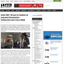 Atelier DOC//VR pour les étudiants du programme Documentaire - Collaboration entre L'inis et BAnQ