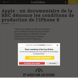 Apple : un documentaire de la BBC dénonce les conditions de production de l'iPhone 6