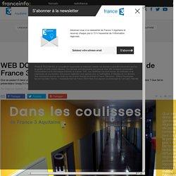 WEB DOCUMENTAIRE : dans les coulisses de France 3 Aquitaine - France 3 Aquitaine