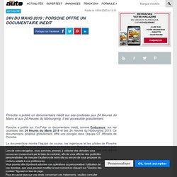 24H DU MANS : UN DOCUMENTAIRE SUR LES COULISSES DE PORSCHE [VIDEO]