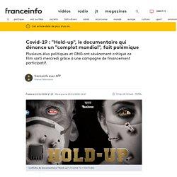 """Covid-19: """"Hold-up"""", le documentaire qui dénonce un """"complot mondial"""", fait polémique"""