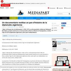 Un documentaire restitue un pan d'histoire de la diplomatie algérienne