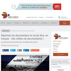 Répertoire du documentaire en accès libre, en français - Des milliers de documentaires ! - Thot Cursus