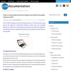 Créer un service documentaire en ligne et accueillir votre public à distance (2/2)