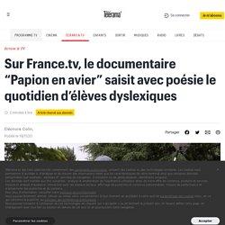 """Sur France.tv, le documentaire """"Papion en avier"""" saisit avec poésie le quotidien d'élèves dyslexiques"""