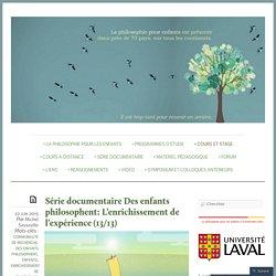 Série documentaire Des enfants philosophent: L'enrichissement de l'expérience (13/13)