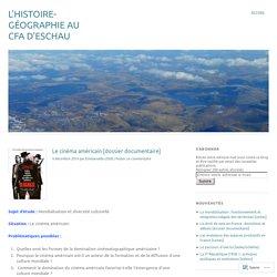 Le cinéma américain [dossier documentaire] – L'histoire-géographie au CFA d'Eschau