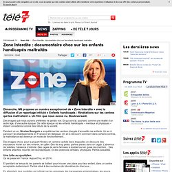 Zone Interdite : documentaire choc sur les enfants handicapés maltraités - News Télé 7 Jours