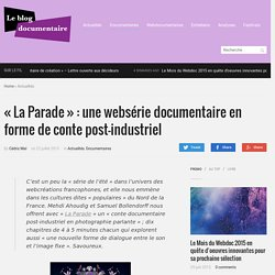« La Parade » : une websérie documentaire en forme de conte post-industriel