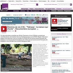 """Chemins de vie (1/4) : """"Takiwasi : la maison qui chante"""" - Documentaire européen"""