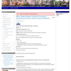 EMI 6e: Etape 4/4-Séance 1/2 Initiation à la recherche documentaire sur Internet : Internet, source d'informations