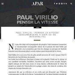 Paul Virilio : Penser la vitesse [documentaire à voir ici en intégralité]