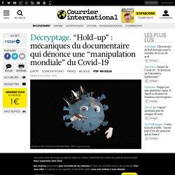 """""""Hold-up"""": mécaniques du documentaire qui dénonce une """"manipulation mondiale"""" du Covid-19"""