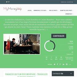 FINANCER UN FILM-DOCUMENTAIRE : TRAVAILLER EN MICRO-OSMOSE !! - MyMoneyHelp