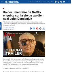 Un documentaire de Netflix enquête sur la vie du gardien nazi John Demjanjuk
