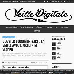 Dossier documentaire : La veille avec LinkedIn et Viadeo