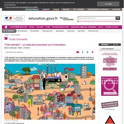 """""""Cité orientée"""" : un web-documentaire sur l'orientation"""