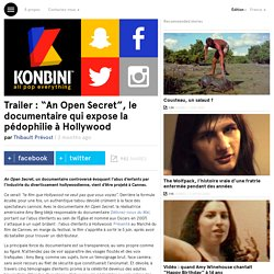 "Trailer : ""An Open Secret"", le documentaire qui expose la pédophilie à Hollywood"