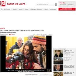 Un couple franco-chilien tourne un documentaire sur la présidente Bachelet