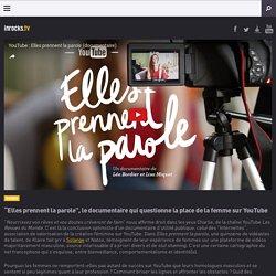 """""""Elles prennent la parole"""", le documentaire qui questionne la place de la femme sur YouTube - Les Inrocks"""