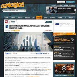 Le documentaire Marvel Renaissance diffusé le 7 Mars sur Canal+