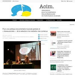 Pour une politique documentaire musicale globale et «réseausonnée» : de la sélection à la médiation des contenus