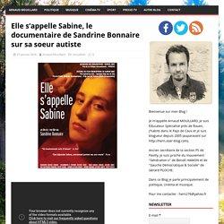 Elle s'appelle Sabine - documentaire de Sandrine Bonnaire sur sa soeur autiste