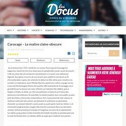 "Documentaire ""Caravage – Le maître claire-obscure"" en streaming"