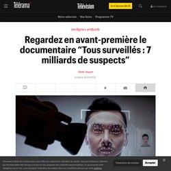 """Regardez en avant-première le documentaire """"Tous surveillés : 7 milliards de suspects"""" - Télévision"""