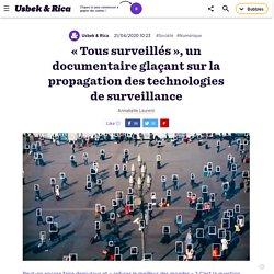 «Tous surveillés», un documentaire glaçant sur la propagation des technologies de surveillance